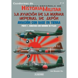 Cuaderno nº 10 La aviación de la marina imperial del japon. aviación con base en tierra (1 Kokutais con nombre de plaza)