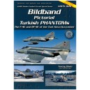 Bildband Pictorial Turkish Phantoms The F-4E and RF-4E of the Turk Hava Kuvvetleri