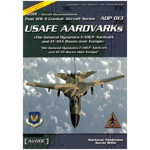 USAFE Aardvarks The General Dynamics F-111E/F Aardvark and EF-111A Raven over Europe