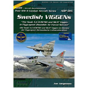 Swedish Viggens The Saab AJ/JA/SF/SH and SK37 Viggen in Flygvapnet (Swedish Air Force) Service