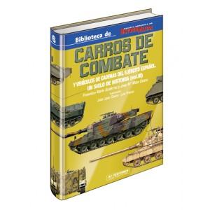 CARROS DE COMBATE y Vehículos de cadenas del Ejército español. Un siglo de Historia. (Vol. III)