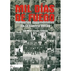 Mil días de Fuego. Memorias documentadas de la Guerra del 36