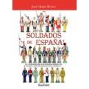 Soldados de España (El Uniforme Militar Español desde los Reyes Católicos hasta Juan Carlos I)