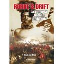 Rorke´s Drift. La inmortal batalla anglo-zulú.