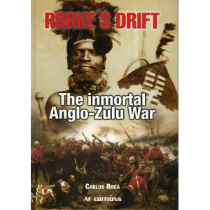 Rorke´s Drift. The Immortal Anglo-Zulu War