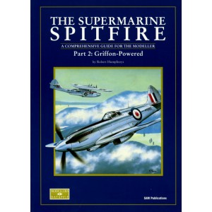 The Supermarine SPITFIRE. Part. 2: Griffon-Powered