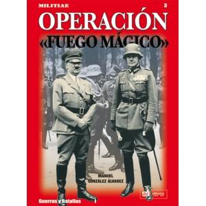 """N.º 3 OPERACIÓN """"FUEGO MÁGICO"""""""