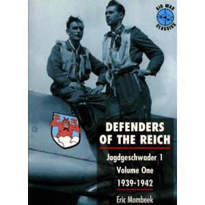 DEFENDERS OF THE REICH. Jagdgeschwader I. Volume One 1939-1942