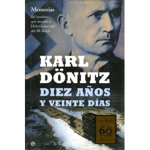 KARL DÖNITZ. Diez años y veinte días