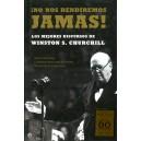 ¡No nos rendiremos jamás! Los mejores discursos de Winston S. Churchill