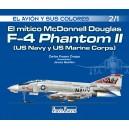El mítico McDonnell Douglas  F-4 Phantom II (US Navy y US Marine Corps)