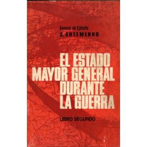 El estado mayor general durante la guerra