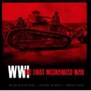 WWI THE FIRST MECHANIZED WAR