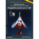 Bildanhang zur Geschwaderchronik. Fluglehrzentrum F-4F