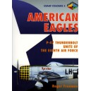 AMERICAN EAGLES. P-47 Thunderbolt Units of the Eighth Air Force